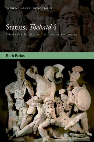 9780199695256: Statius, Thebiad 4: Edited with an Introduction, Translation, and Commentary (Oxford Classical Monographs)