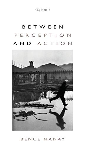 9780199695379: Between Perception and Action