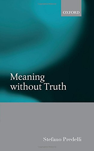 9780199695638: Meaning without Truth
