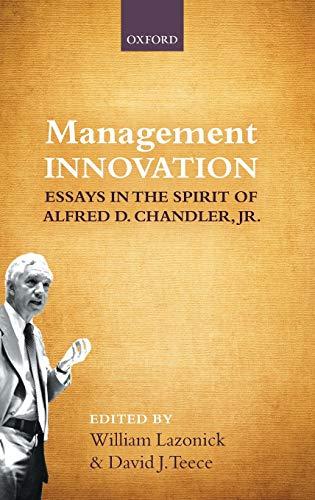 9780199695683: Management Innovation: Essays in the Spirit of Alfred D. Chandler, Jr.