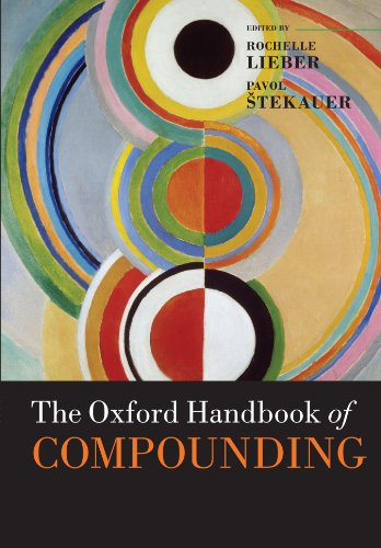 9780199695720: The Oxford Handbook of Compounding (Oxford Handbooks in Linguistics)