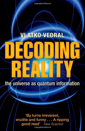 9780199695744: Decoding Reality: The Universe as Quantum Information