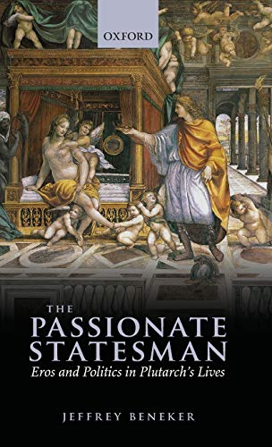 9780199695904: The Passionate Statesman: Eros and Politics in Plutarch's Lives