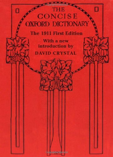 9780199696123: The Concise Oxford Dictionary: The Classic First Edition