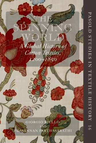 9780199696161: The Spinning World: A Global History of Cotton Textiles, 1200-1850 (Pasold Studies in Textile History)