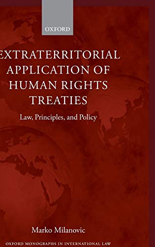 9780199696208: Extraterritorial Application of Human Rights Treaties: Law, Principles, and Policy (Oxford Monographs in International Law)