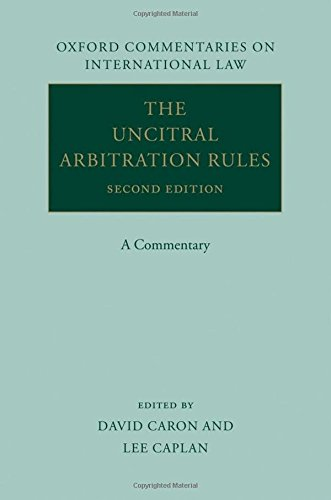 The UNCITRAL Arbitration Rules: A Commentary (Oxford Commentaries on International Law): Caron, ...