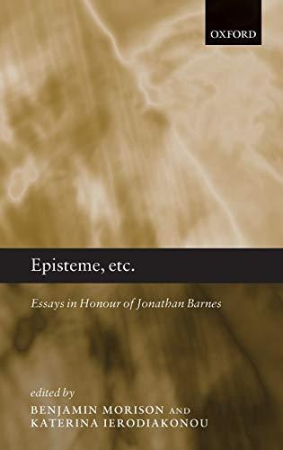 9780199696482: Episteme, etc.: Essays in Honour of Jonathan Barnes