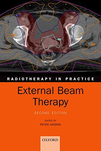 9780199696567: External Beam Therapy (Radiotherapy in Practice)