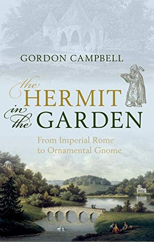 9780199696994: The Hermit in the Garden: From Imperial Rome to Ornamental Gnome