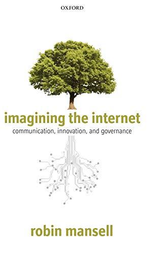 9780199697045: Imagining the Internet: Communication, Innovation, and Governance