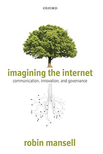 9780199697052: Imagining the Internet: Communication, Innovation, and Governance