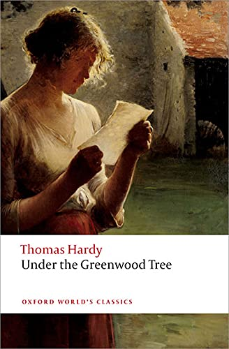 Under the Greenwood Tree (Oxford World's Classics) (0199697205) by Hardy, Thomas; Gatrell, Simon; Mallett, Phillip
