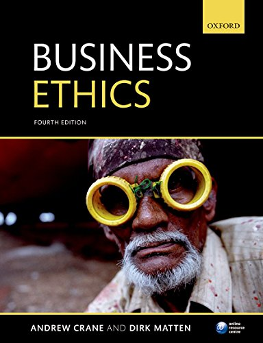 Business Ethics: Crane, Andrew; Matten, Dirk