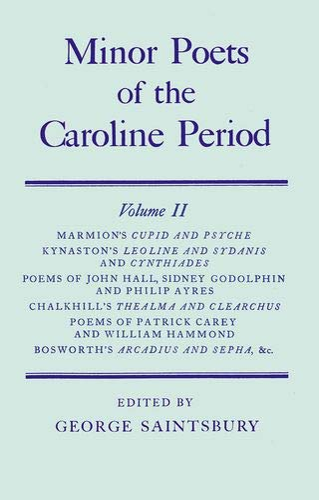 Minor Poets of the Caroline Period: Volume: Marmion, Shakerley; Kynaston,