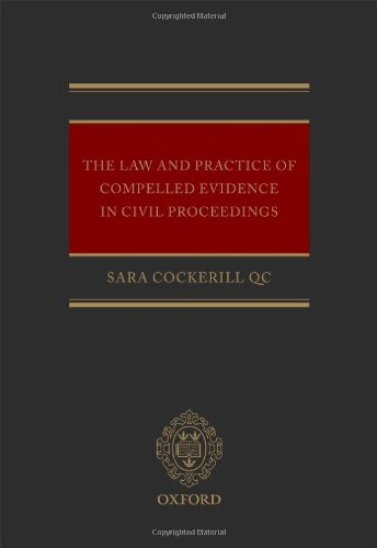 9780199697557: The Law and Practice of Compelled Evidence in Civil Proceedings