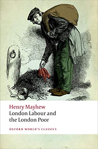 London Labour and the London Poor (Oxford: Mayhew, Henry; Douglas-Fairhurst,