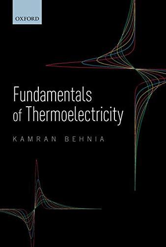 Fundamentals Of Thermoelectricity: Kamran Behnia