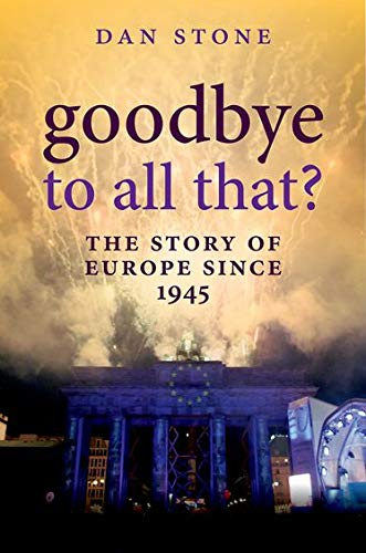 9780199697717: Goodbye to All That?: The Story of Europe Since 1945