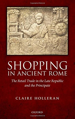 9780199698219: Shopping in Ancient Rome: The Retail Trade in the Late Republic and the Principate