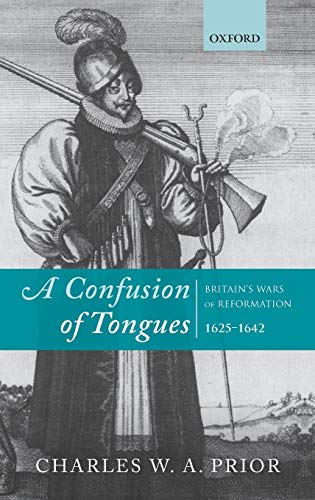 9780199698257: A Confusion of Tongues: Britain's Wars of Reformation, 1625-1642