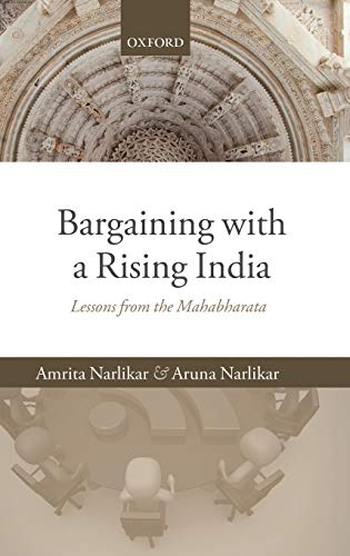 Bargaining with a Rising India: Lessons from the Mahabharata: Narlikar, Amrita; Narlikar, Aruna