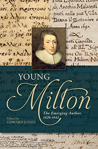 9780199698707: Young Milton: The Emerging Author, 1620-1642