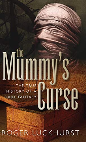9780199698714: The Mummy's Curse: The True History of a Dark Fantasy