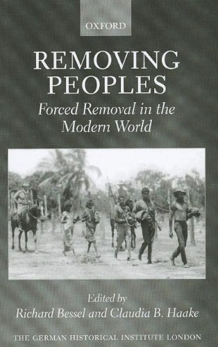 9780199698721: Removing Peoples: Forced Removal in the Modern World (Studies of the German Historical Institute London)