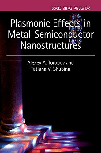 9780199699315: Plasmonic Effects in Metal-Semiconductor Nanostructures (Series on Semiconductor Science and Technology)