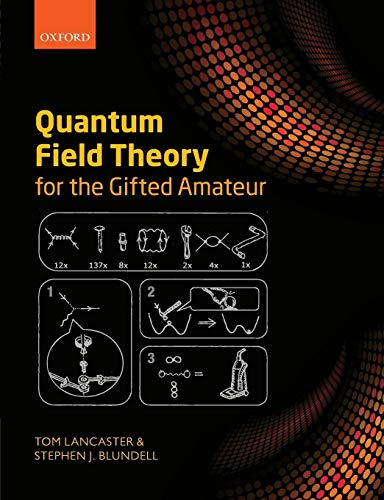 9780199699339: Quantum Field Theory for the Gifted Amateur