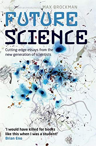 9780199699353: Future Science: Essays from the Cutting Edge