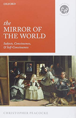 9780199699568: The Mirror of the World: Subjects, Consciousness, and Self-Consciousness
