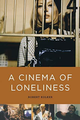 A Cinema of Loneliness: Kolker, Robert