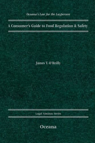 A Consumer's Guide to Food Regulation & Safety (OCEANA'S LEGAL ALMANAC SERIES) (0199730210) by James O'Reilly