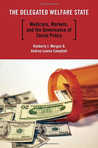 9780199730346: The Delegated Welfare State: Medicare, Markets, and the Governance of Social Policy (Studies in Postwar American Political Development)