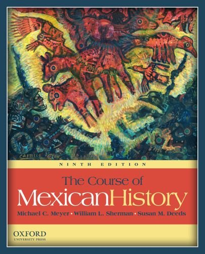 The Course of Mexican History: Michael Meyer, William