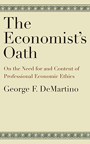9780199730568: The Economist's Oath: On the Need for and Content of Professional Economic Ethics