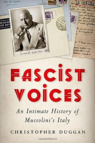 9780199730780: Fascist Voices: An Intimate History of Mussolini's Italy