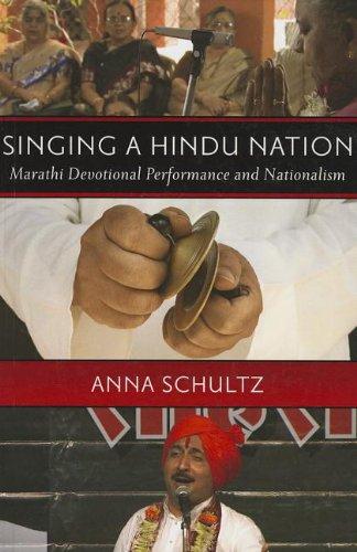9780199730827: Singing a Hindu Nation: Marathi Devotional Performance and Nationalism