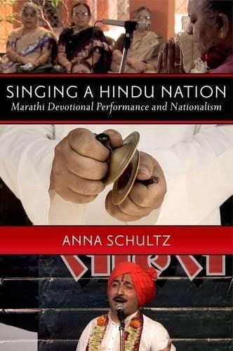 9780199730834: Singing a Hindu Nation: Marathi Devotional Performance and Nationalism
