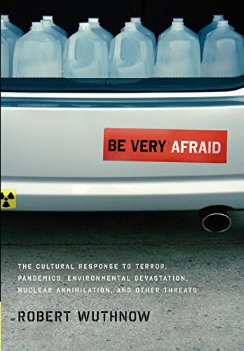 9780199730872: Be Very Afraid: The Cultural Response to Terror, Pandemics, Environmental Devastation, Nuclear Annihilation, and Other Threats