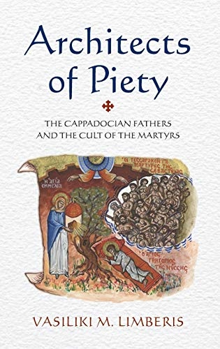 9780199730889: Architects of Piety: The Cappadocian Fathers and the Cult of the Martyrs