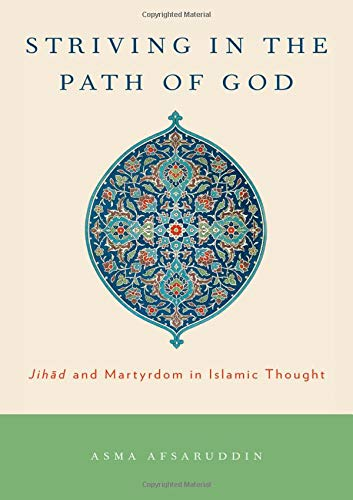 9780199730933: Striving in the Path of God: Jihad and Martyrdom in Islamic Thought