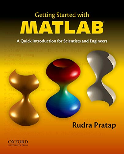 Getting Started with MATLAB: A Quick Introduction: Pratap, Rudra