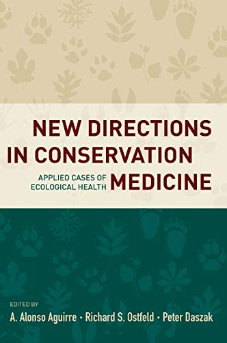 9780199731473: New Directions in Conservation Medicine: Applied Cases of Ecological Health