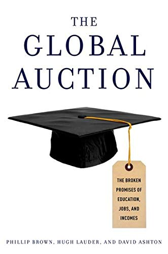 9780199731688: The Global Auction: The Broken Promises of Education, Jobs, and Incomes