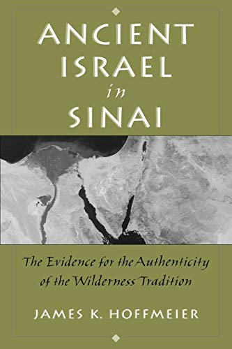 Ancient Israel in Sinai: The Evidence for: James Hoffmeier