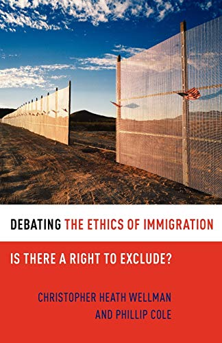 9780199731725: Debating the Ethics of Immigration: Is There a Right to Exclude?