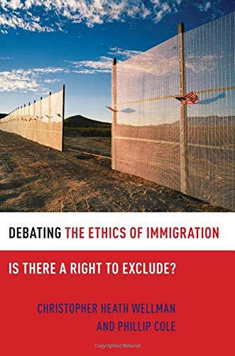 9780199731732: Debating the Ethics of Immigration: Is There a Right to Exclude?